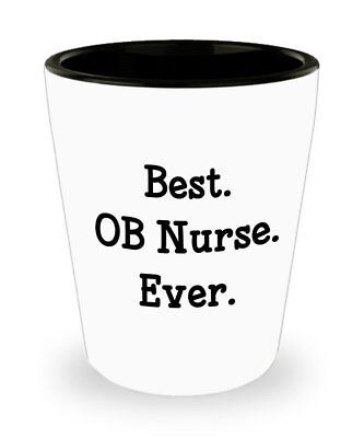 OB Nurse Shot glasses - Best OB Nurse Ever - Novelty Birthday Christmas ()