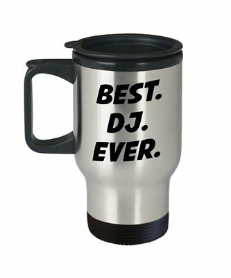 Best DJ Ever Travel Mug – Gift for DJ Lover - Funny Tea Hot Cocoa