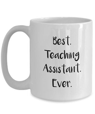 Teaching Assistant Gifts - Best Teaching Assistant Ever Mug - Funny Tea
