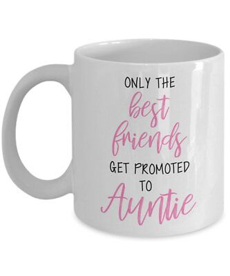 Future Auntie Mug - Only the best friends get promoted to Auntie - Gift