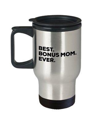 Bonus Mom Travel Mug - Best Bonus Mom Ever - Gifts For The