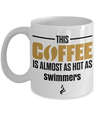 Gift For Swimmers - This Coffee is Almost as Hot as Swimmers