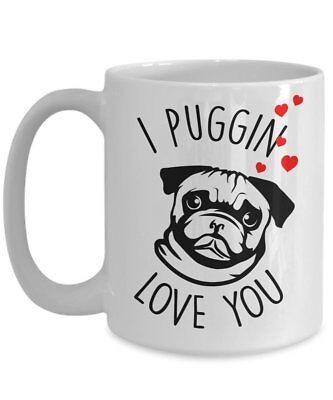 I Puggin Love You Mug - Coffee Cup - Pug gift basket - Pug L