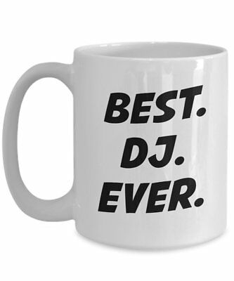Best DJ Ever Mug - Gift for DJ Lover - Funny Tea Hot Cocoa Coffee Cup