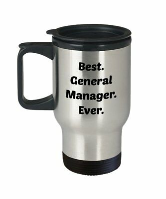 General Manager Travel Mug - Best General Manager Ever - Funny Tea Hot