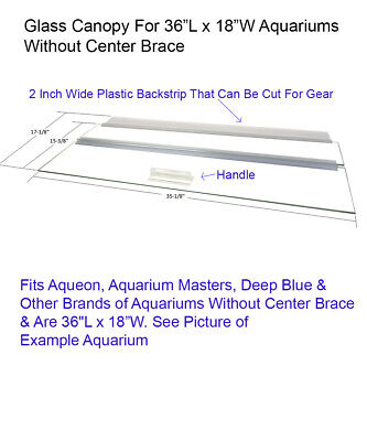 "Aquarium Glass Canopy For 30, 40, 50, 65, 84 Gallon Aquariums 36""L x 18""W"