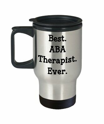 Aba Therapist Gifts - Best ABA Therapist Ever Travel Mug - Funny Tea