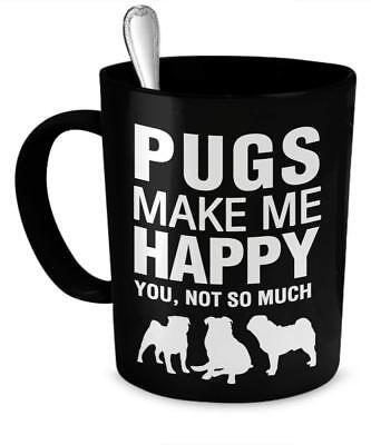 Pug Mug - Pug Coffee Mug - Pugs Make Me Happy - Pug Gifts - I'm Pug Mom Mugs ()