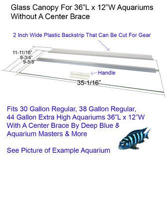 "Aquarium Glass Canopy For 30 Gal, 38 & 44 Gallon Extra Aquariums 36""L x 12""W"