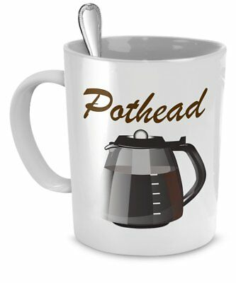 Funny Coffee Mug - Gifts for Potheads and Coffee Lovers - We
