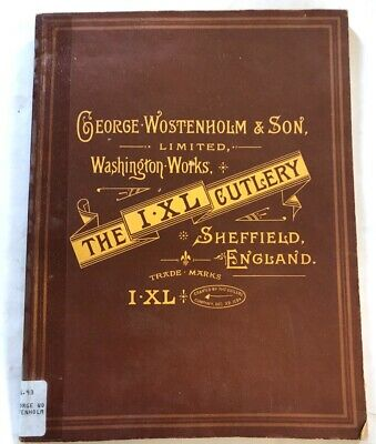 GEORGE WOSTENHOLM & SON LIMITED WASHINGTON WORKS THE IXL CUTLERY