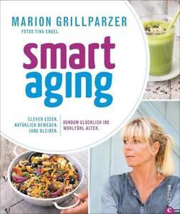 Smart Aging von Marion Grillparzer (2017, Gebundene Ausgabe)