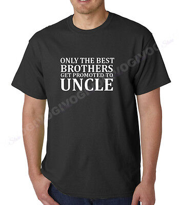 Only The Best Brothers Get Promoted to Uncle Shirt Baby Newborn Tee