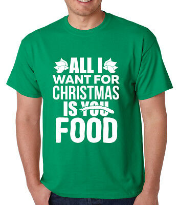 ALL I WANT FOR CHRISTMAS IS YOU FOOD funny present gift crew neck Men's T-Shirt ()