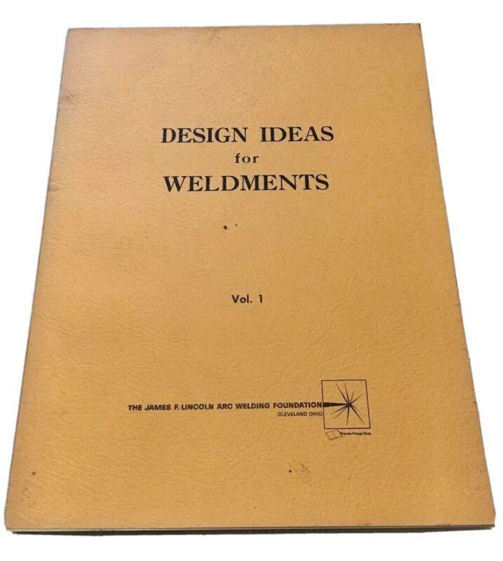 Design Idea for Weldments Volume I 1963, vintage