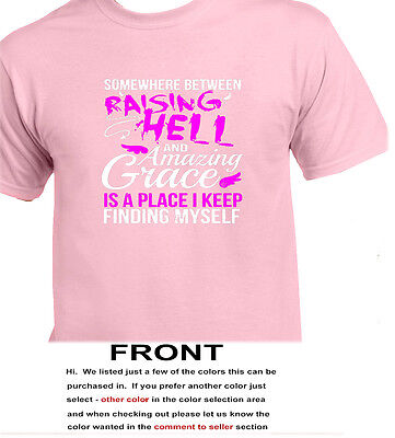 Somewhere Between Raising Hell And Amazing Grace - Adult - Novelty - Gift