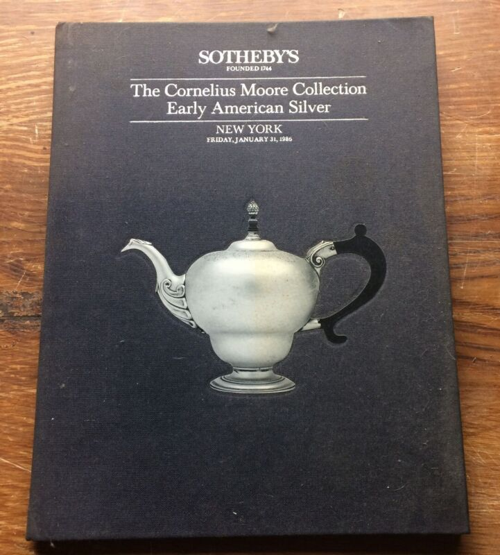 Cornelius Moore Collection Early American Silver Sotheby Auction Catalog HB 1986