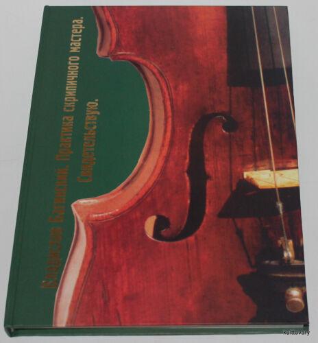 2004  book Russian practical violin maker repair making technology Stradivari