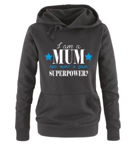 Comedy Shirts   I am a MUM   What´s your SUPERPOWER?   Damen Hoodie