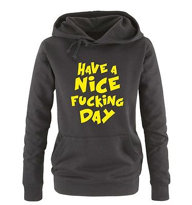 Comedy Shirts – Have a nice fucking Day – Damen Hoodie