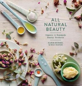All-Natural-Beauty-von-Nici-Hofer-und-Karin-Berndl-2016-Gebundene-Ausgabe