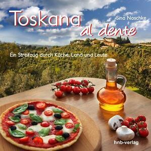SINA NOSCHKE - TOSKANA AL DENTE