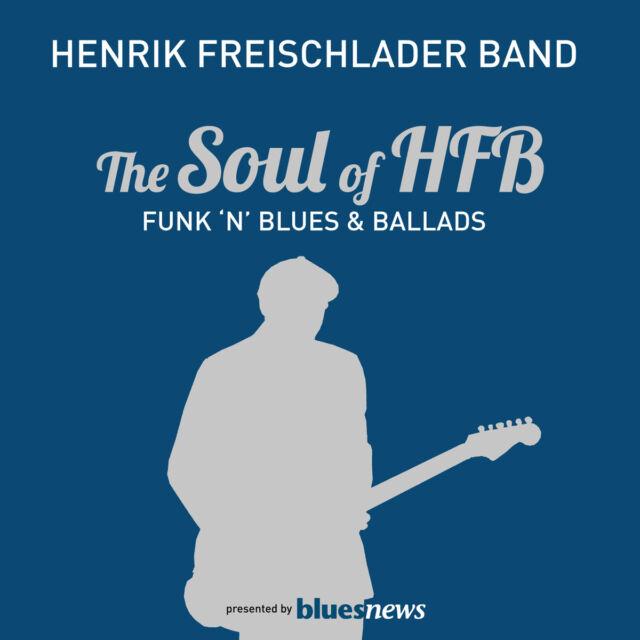 CD Henrik Freischlader Band The Soul Of HFB  Funk 'n' Blues & Ballads  2CDs