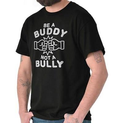Be A Buddy Not A Bully Inspirational Message Short Sleeve T-Shirt Tees Tshirts Buddy Short Sleeve T-shirt