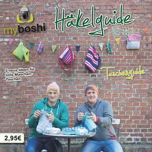 myboshi Häkelguide Vol. 11.0 Taschenguide: 5 neue Ideen für tolle MaschenTaschen