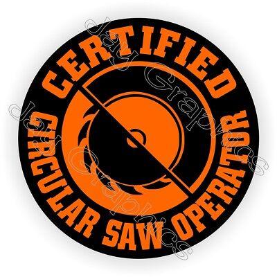 Circular Saw Operator Funny Hard Hat Sticker Helmet Decal Safety Laborer Label