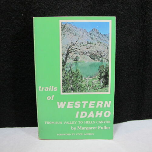 Trails of Western Idaho Sun Valley to Hells Canyon Fuller Signed