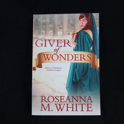Giver Of Wonders Roseanna M White How A Christmas Tradition Began ()