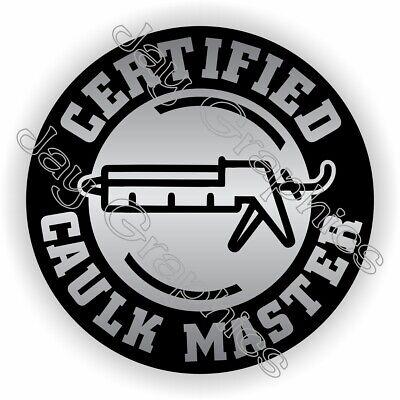 Hard Hat Sticker Funny Certified Caulk Master Painter Helmet Decal Silver