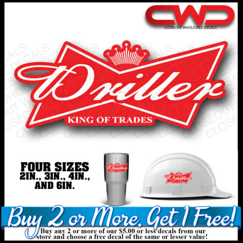 Driller - King of Trades Decal Sticker Vehicle, Toolbox, Hardhat, cell 10336