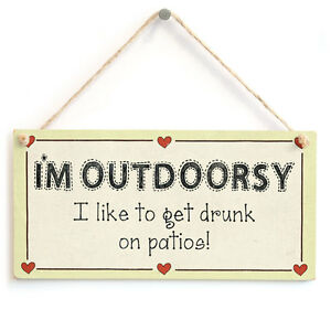 I'm outdoorsy I like to get drunk on patios! - Funny Party Wine Drinking Sign