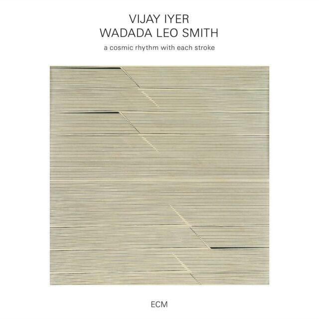 WADADA LEO SMITH,VIJAY IYER - A COSMIC RHYTHM WITH EACH STROKE  CD NEU