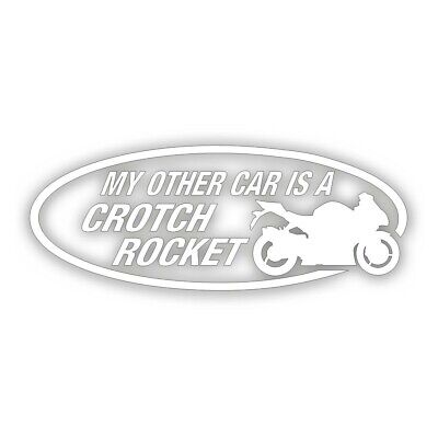 MY OTHER CAR is a Crotch Rocket DECAL for gsx cbr sport bike motorcycle WHITE