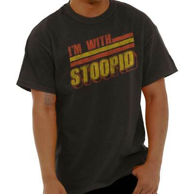 Im With Stoopid Stupid Sarcastic Novelty Gift Short Sleeve T-Shirt Tees -