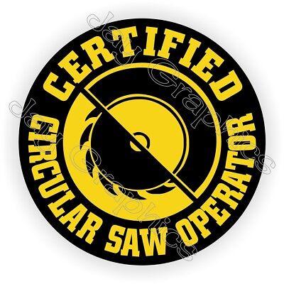 Circular Saw Operator Funny Hard Hat Sticker Decal Label Helmet Carpenter