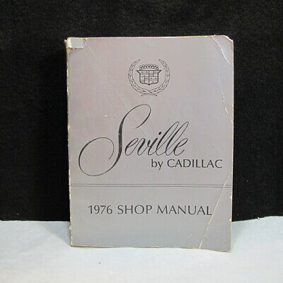 Seville by Cadillac 1976 Shop Manual COMPLETE