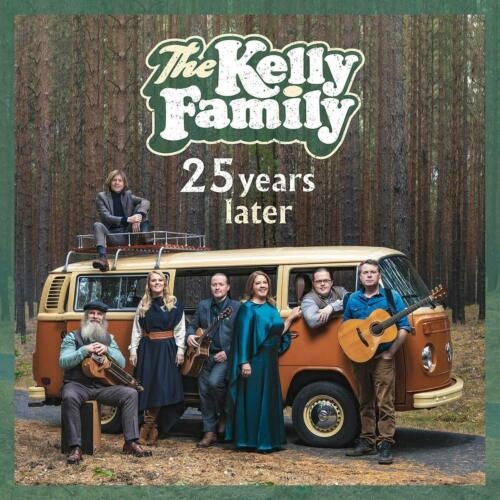 THE KELLY FAMILY  25 Years Later  ( Neues Album 2019 )  CD  NEU & OVP 25.10.2019