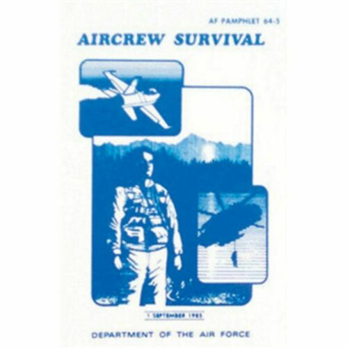 USAF AIR FORCE AIRCREW SURVIVAL BOOK Camping Hunting Outdoorsman AF 64-5 Guide