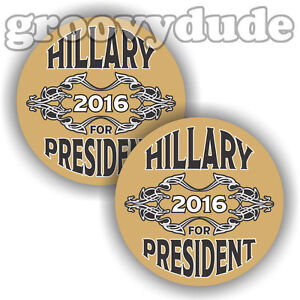 2 For President Hillary Rodham Clinton 2016 2-1/4