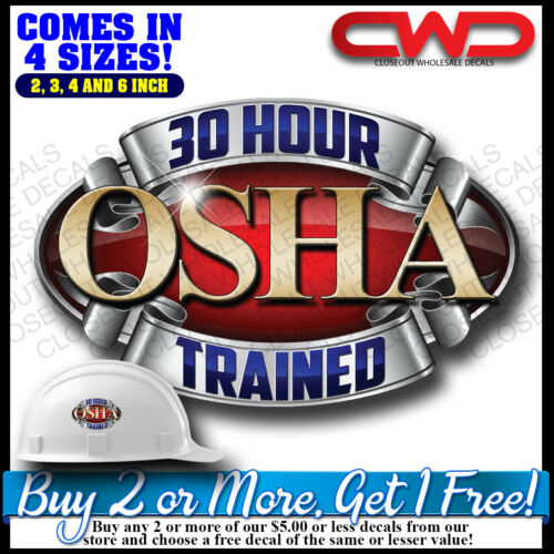 OSHA 30 Hours Earned Sticker Hard hat Cup Cooler Phone 100016