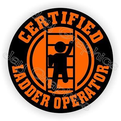 Certified Ladder Operator Funny Hard Hat Sticker Decal Label Helmet Laborer