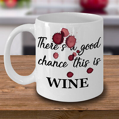 Funny Wine Lovers Coffee Mug, This Might Be Red Wine Mug, Gift For Best