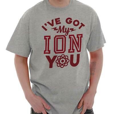 Got ion You Funny Shirt | Cute Nerd Valentine Day Gift Idea T Shirt