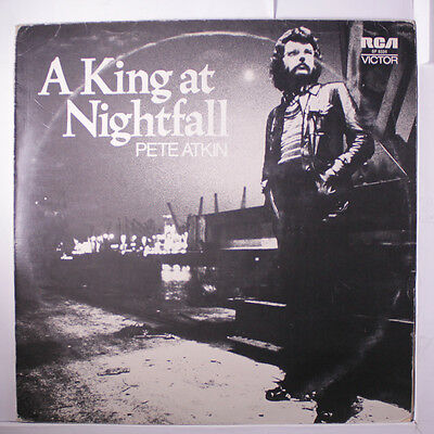 PETE ATKIN: A King At Nightfall LP (UK, insert, some cover wear) Rock & Pop