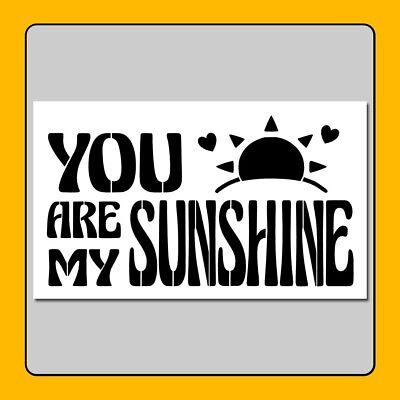 You Are My Sunshine Stencil (6 X 10 STENCIL