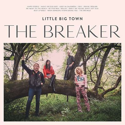 Little Big Town - The Breaker (CD 2017) Country Brand New & Sealed